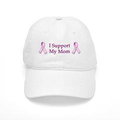 I Support My Mom Baseball Cap