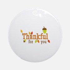 Thankful For You Ornament (Round)