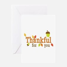 Thankful For You Greeting Cards