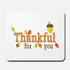 Thankful For You Mousepad