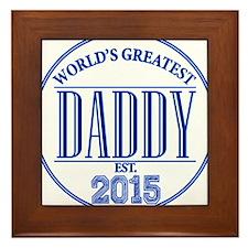 Greatest Daddy 2015 Framed Tile