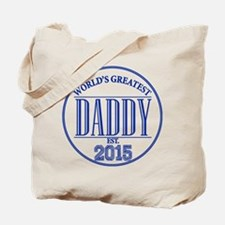 Greatest Daddy 2015 Tote Bag
