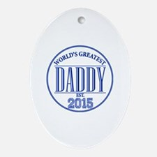 Greatest Daddy 2015 Oval Ornament