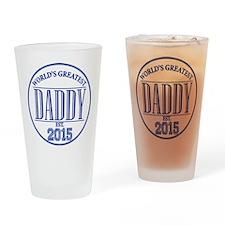 Greatest Daddy 2015 Drinking Glass