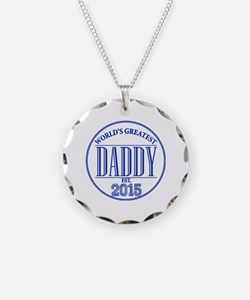 Greatest Daddy 2015 Necklace