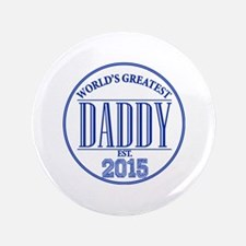 Greatest Daddy 2015 Button