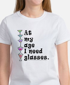 At My Age I Need (Cocktail) Glasses. T-Shirt
