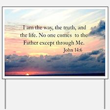 JOHN 14:6 VERSE Yard Sign