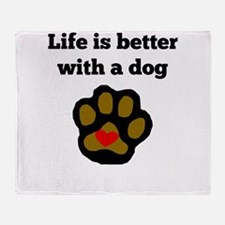 Life Is Better With A Dog Throw Blanket