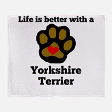 Life Is Better With A Yorkshire Terrier Throw Blan