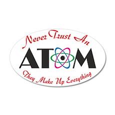 Never Trust An Atom Wall Decal