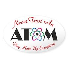 Never Trust An Atom Stickers