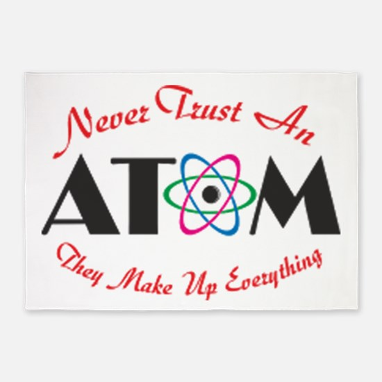 Never Trust An Atom 5'x7'Area Rug