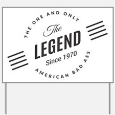 Birthday Born 1970 The Legend Yard Sign