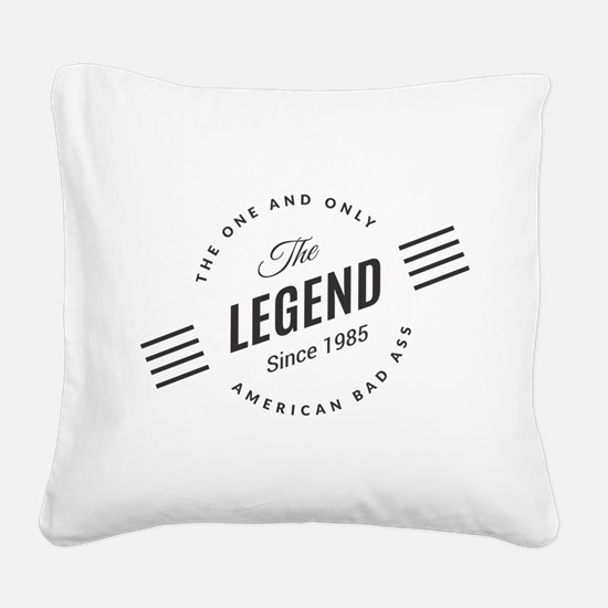 Birthday Born 1985 The Legend Square Canvas Pillow