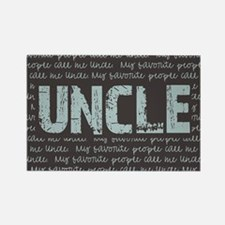 My Favorite People Call Me UNCLE Rectangle Magnet