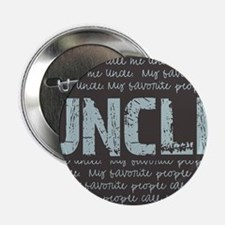 """My Favorite People Call Me UNCLE 2.25"""" Button"""