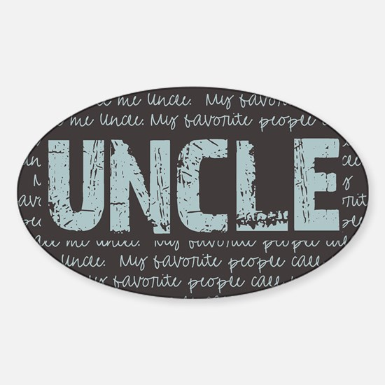 My Favorite People Call Me UNCLE Sticker (Oval)