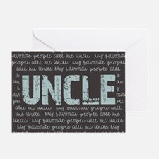 My Favorite People Call Me UNCLE Greeting Card
