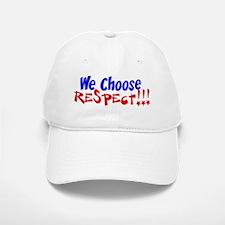We Choose Respect Baseball Baseball Baseball Cap