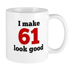 I Make 61 Look Good Mugs