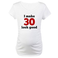 I Make 30 Look Good Shirt