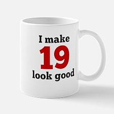 I Make 19 Look Good Mugs