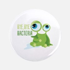 Bye Bye Bacteria Button