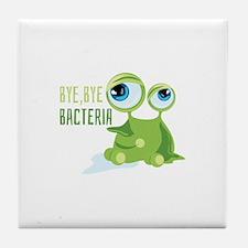 Bye Bye Bacteria Tile Coaster