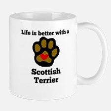 Life Is Better With A Scottish Terrier Mugs