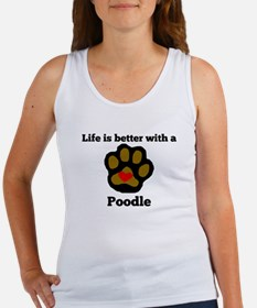 Life Is Better With A Poodle Tank Top