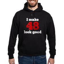 I Make 48 Look Good Hoodie
