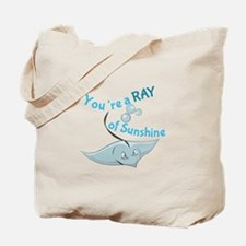 You're A Ray Of Sunshine Tote Bag