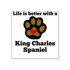 Life Is Better With A King Charles Spaniel Sticker
