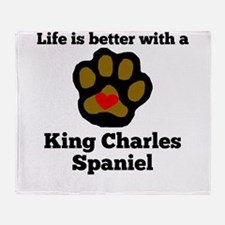 Life Is Better With A King Charles Spaniel Throw B