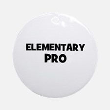 Elementary Pro Ornament (Round)