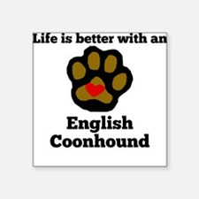 Life Is Better With An English Coonhound Sticker