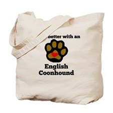 Life Is Better With An English Coonhound Tote Bag
