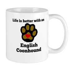 Life Is Better With An English Coonhound Mugs