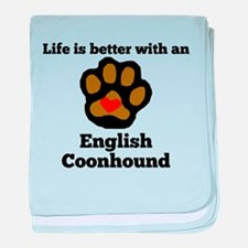 Life Is Better With An English Coonhound baby blan