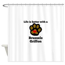 Life Is Better With A Brussels Griffon Shower Curt