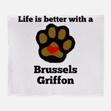 Life Is Better With A Brussels Griffon Throw Blank