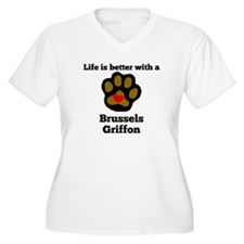 Life Is Better With A Brussels Griffon Plus Size T