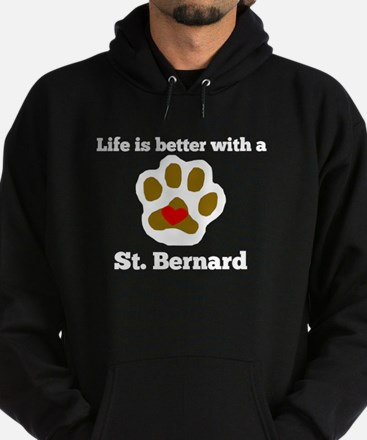 Life Is Better With A St. Bernard Hoodie
