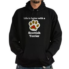 Life Is Better With A Scottish Terrier Hoodie