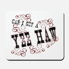 Yee Haw Mousepad