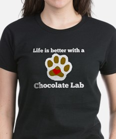 Life Is Better With A Chocolate Lab T-Shirt