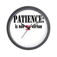 Patience is not my virtue Wall Clock