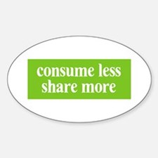Consume less Share more Oval Decal