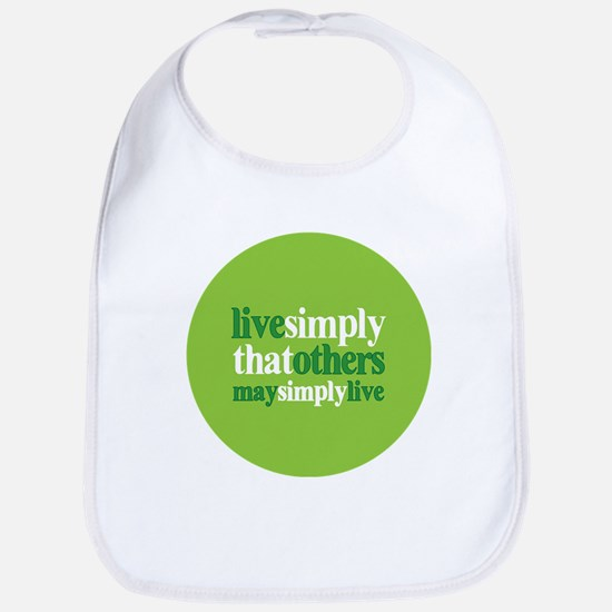 Live simply that others may s Bib